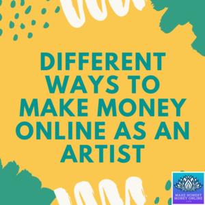 Ways to Make Money Online as An Artist