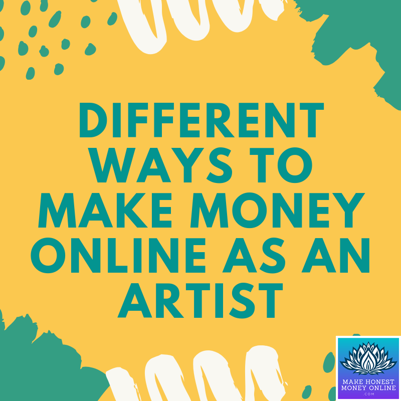 Ways to Make Money Online as An Artist