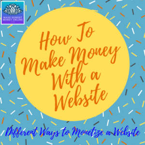How to Make Money with a Website_ Different Ways to Monetize a Website