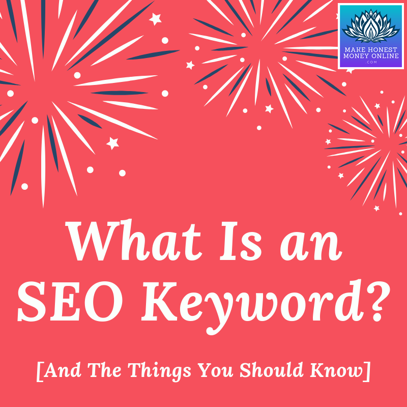 What is an SEO Keyword? [And The Things You Should Know]
