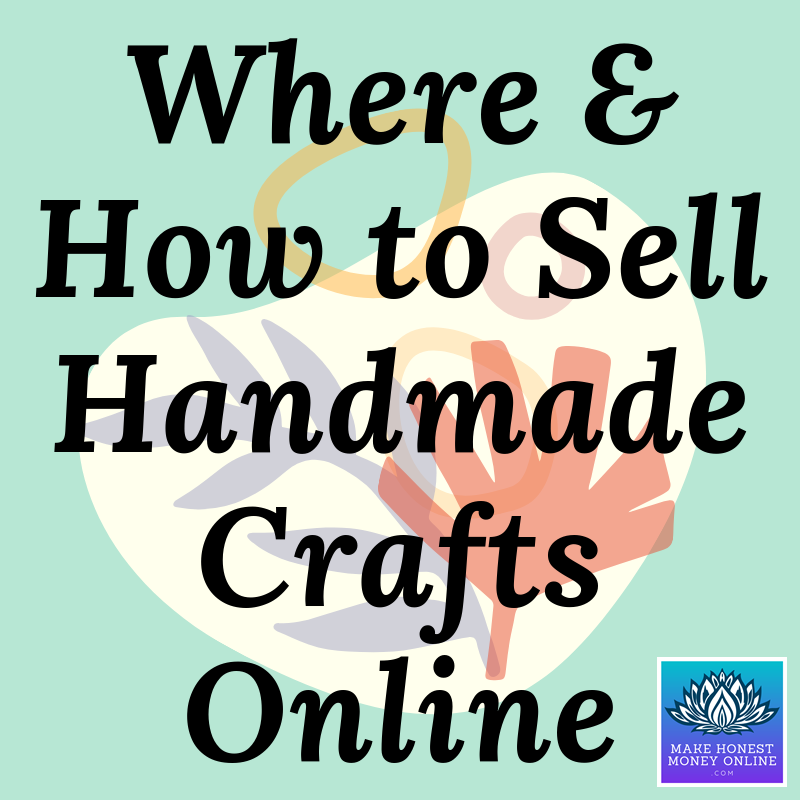 Where and How to Sell Handmade Crafts Online