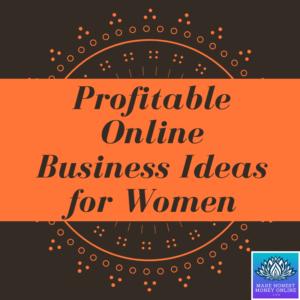 Profitable Online Business Ideas for Women