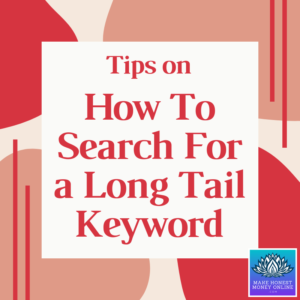 Tips On How To Search For a Long-Tail Keyword
