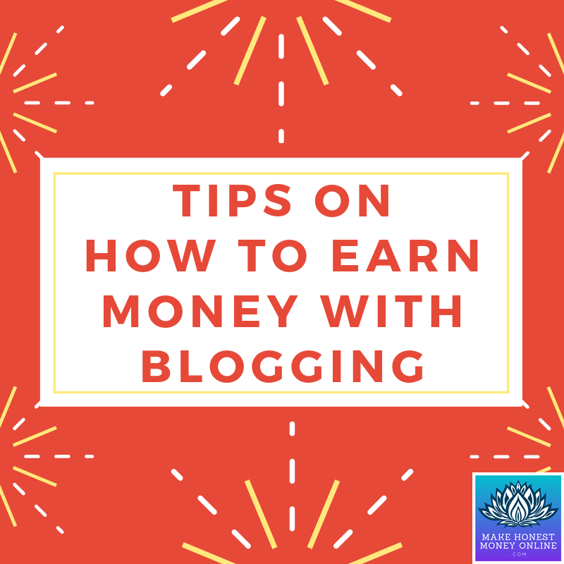 Tips on How to Earn Money With Blogging