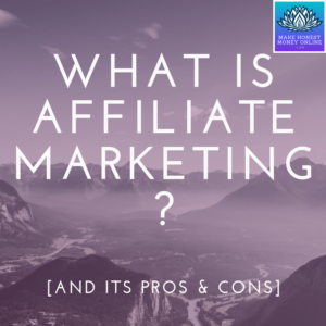 What is Affiliate Marketing? [And Its Pros & Cons]