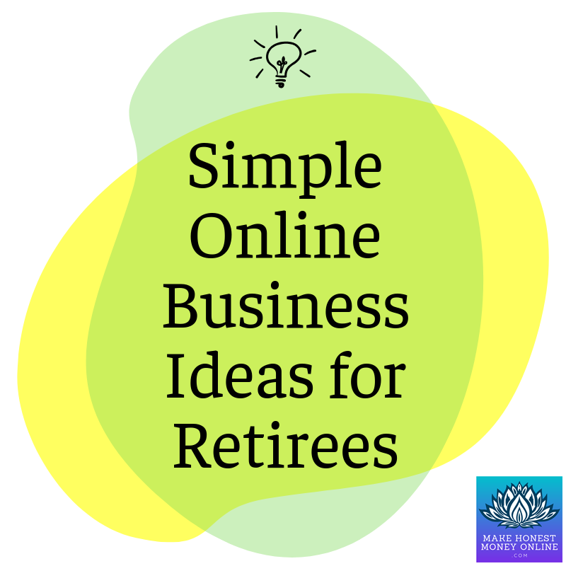 Simple Online Business Ideas for Retirees