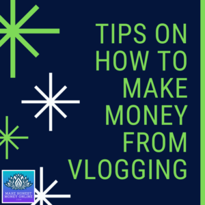 Tips on How To Make Money From Vlogging