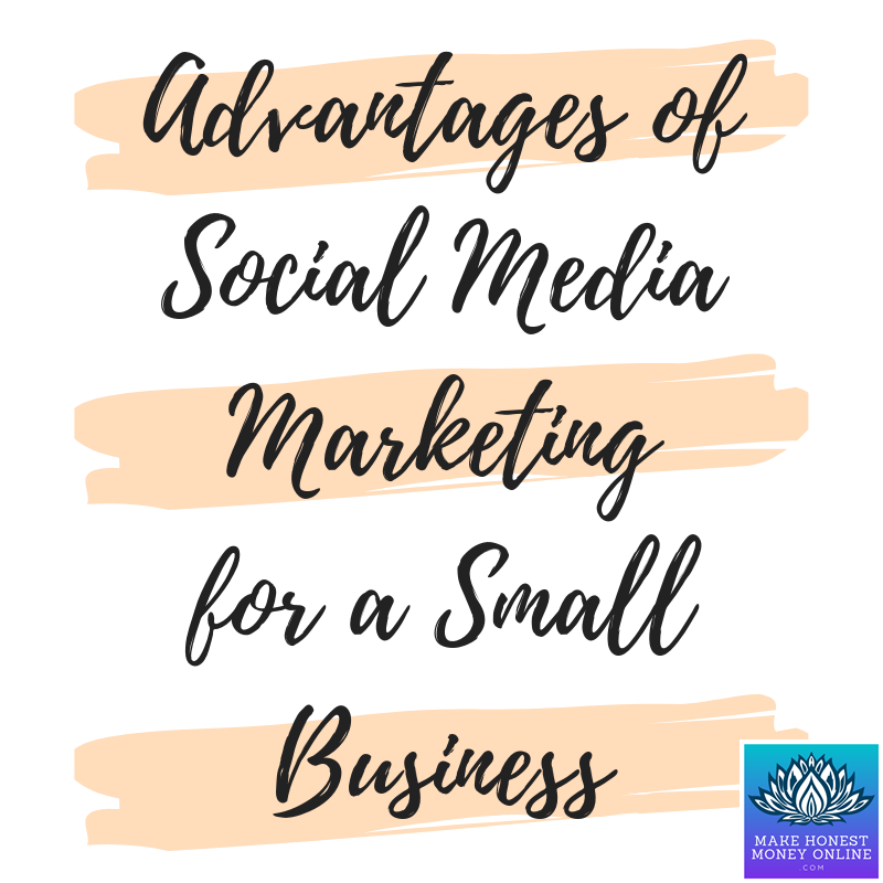 Advantages of Social Media Marketing for a Small Business
