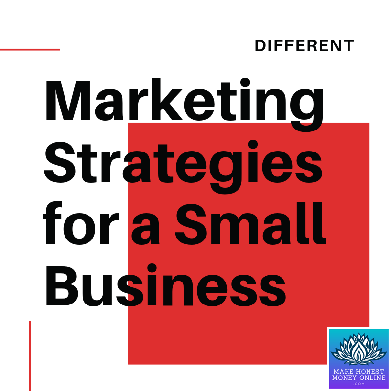 Different Marketing Strategies for A Small Business