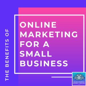 The Benefits of Online Marketing for a Small Business