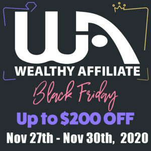 Wealthy Affiliate Black Friday Offer 2020 $200 off